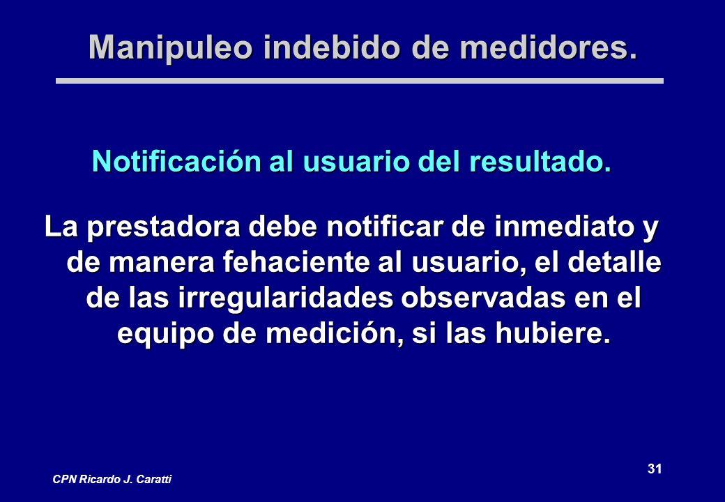 31 CPN Ricardo J.Caratti Manipuleo indebido de medidores.