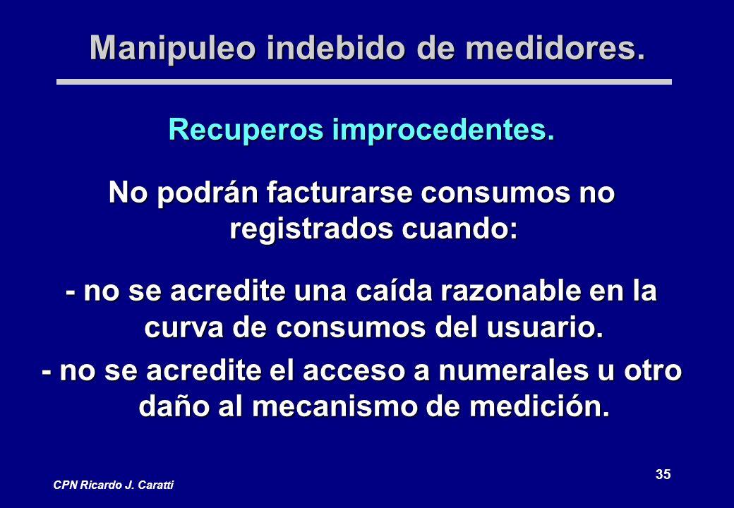 35 CPN Ricardo J. Caratti Manipuleo indebido de medidores.