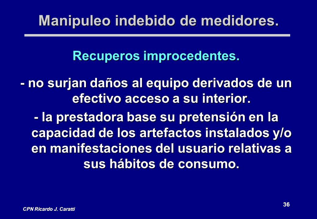36 CPN Ricardo J. Caratti Manipuleo indebido de medidores.