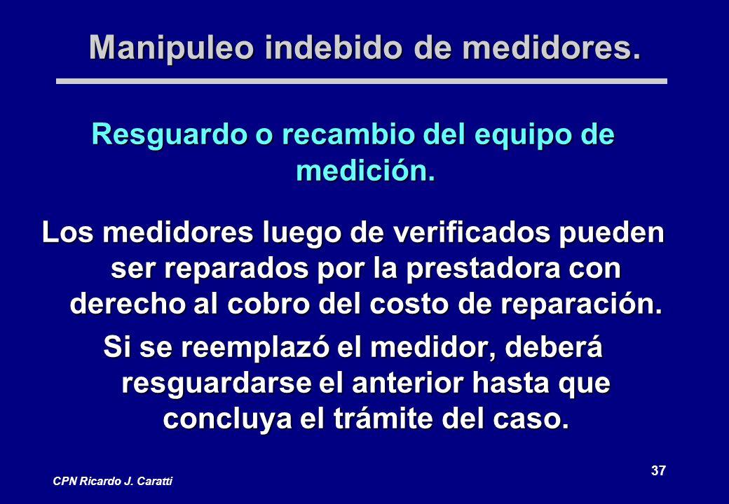 37 CPN Ricardo J. Caratti Manipuleo indebido de medidores.