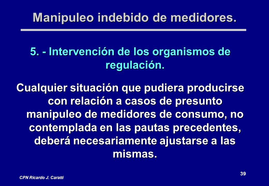 39 CPN Ricardo J.Caratti Manipuleo indebido de medidores.