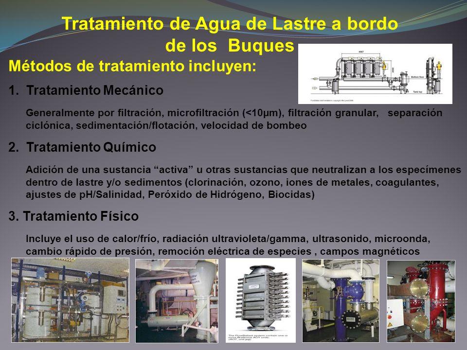 Tratamiento de Agua de Lastre a bordo de los Buques Métodos de tratamiento incluyen: 1.Tratamiento Mecánico Generalmente por filtración, microfiltraci
