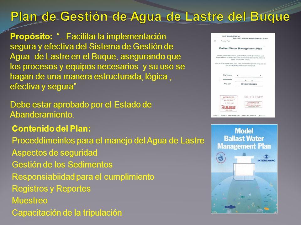 Propósito:.. Facilitar la implementación segura y efectiva del Sistema de Gestión de Agua de Lastre en el Buque, asegurando que los procesos y equipos
