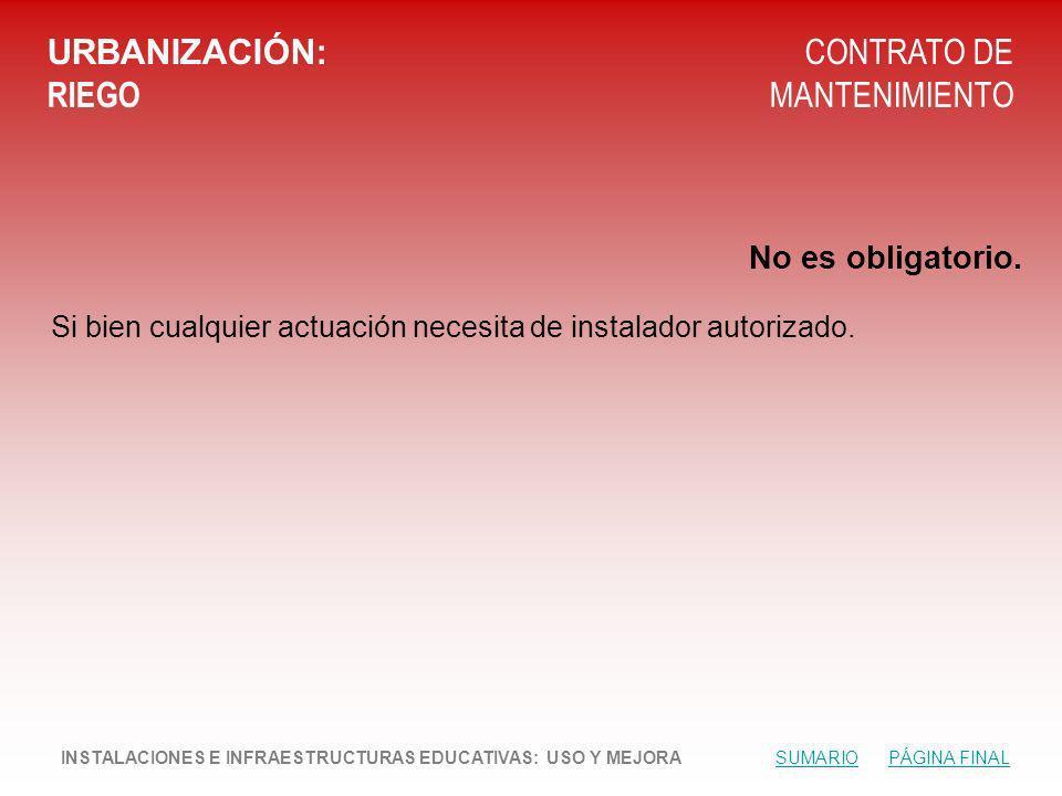URBANIZACIÓN: RIEGO CONTRATO DE MANTENIMIENTO No es obligatorio.