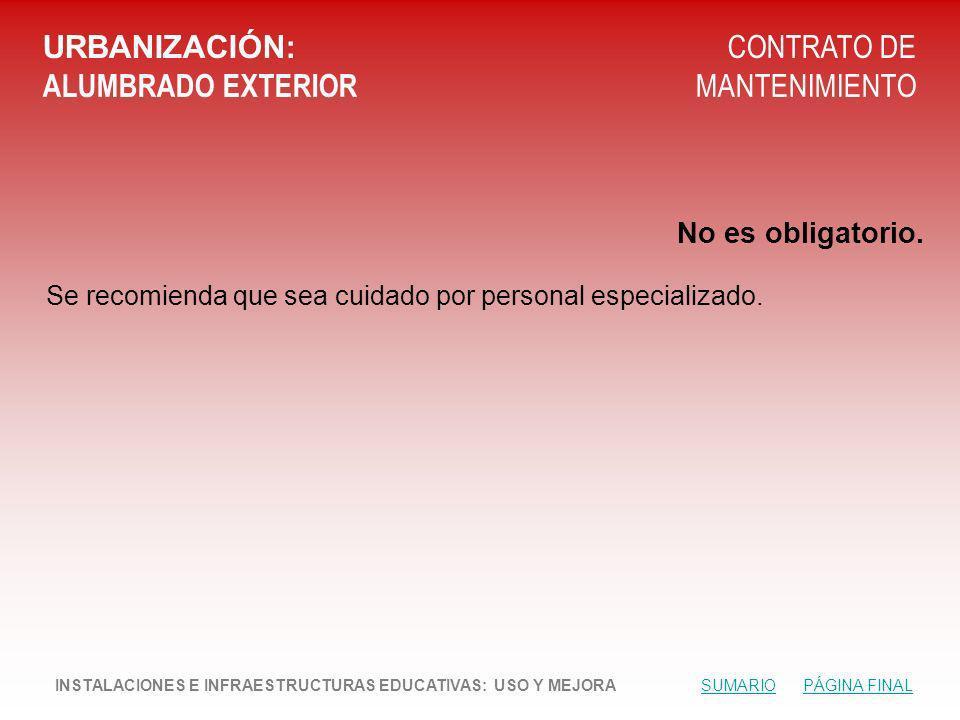 URBANIZACIÓN: ALUMBRADO EXTERIOR CONTRATO DE MANTENIMIENTO No es obligatorio.