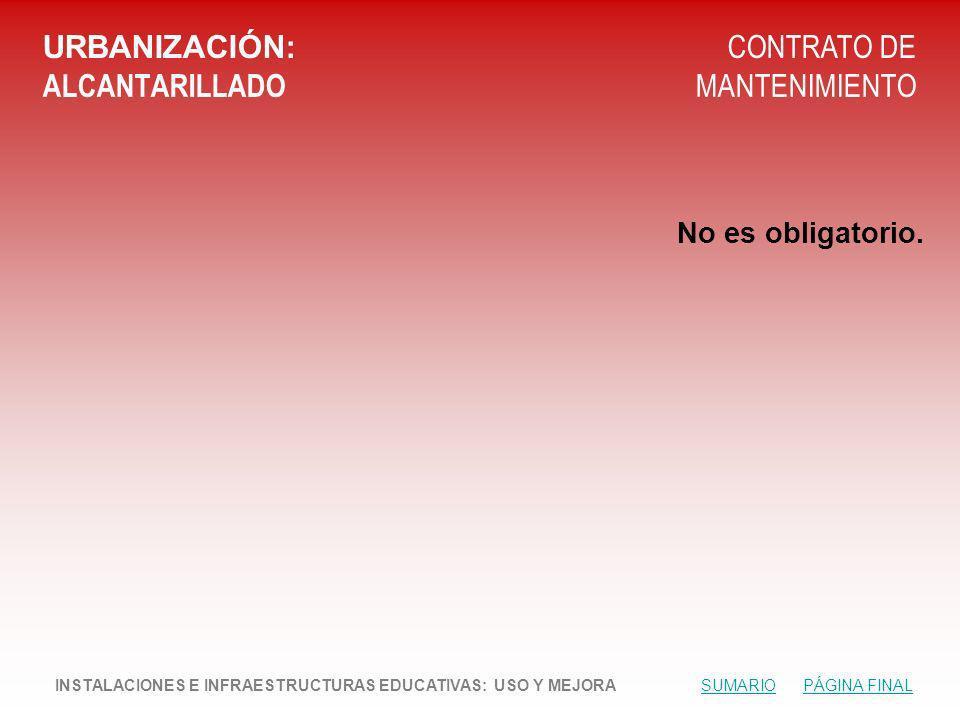URBANIZACIÓN: ALCANTARILLADO CONTRATO DE MANTENIMIENTO No es obligatorio.