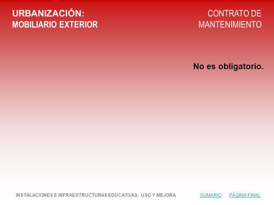 URBANIZACIÓN: MOBILIARIO EXTERIOR CONTRATO DE MANTENIMIENTO No es obligatorio.