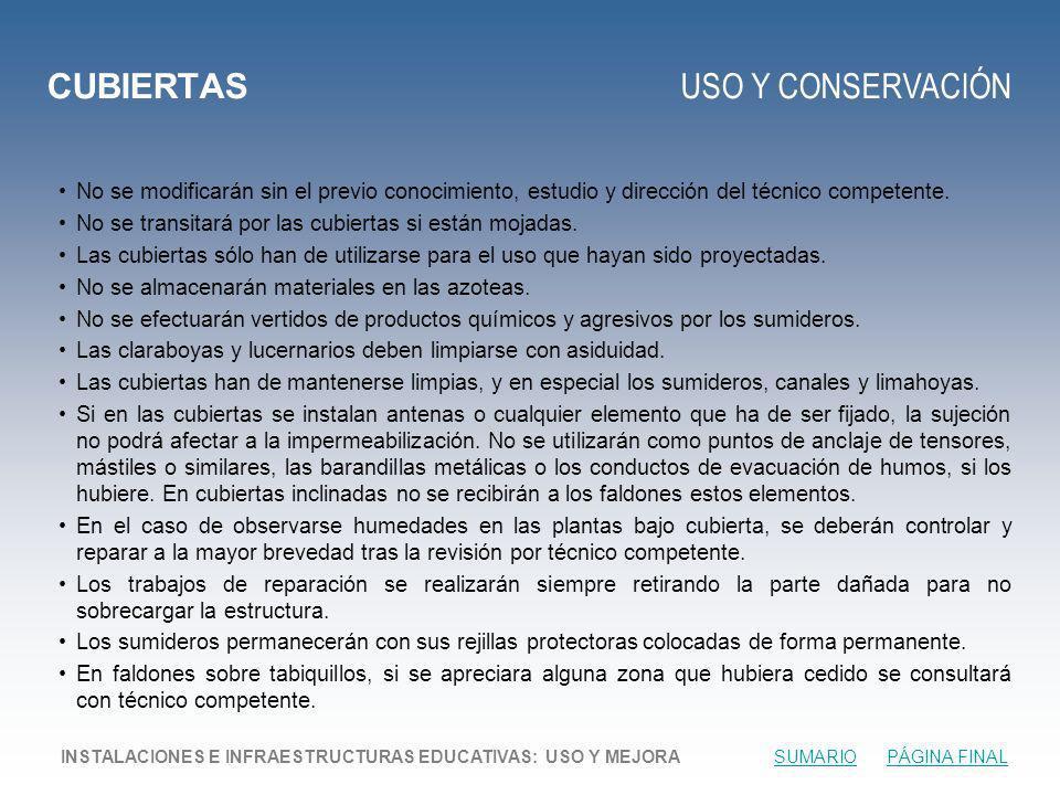 CUBIERTAS USO Y CONSERVACIÓN No se modificarán sin el previo conocimiento, estudio y dirección del técnico competente.