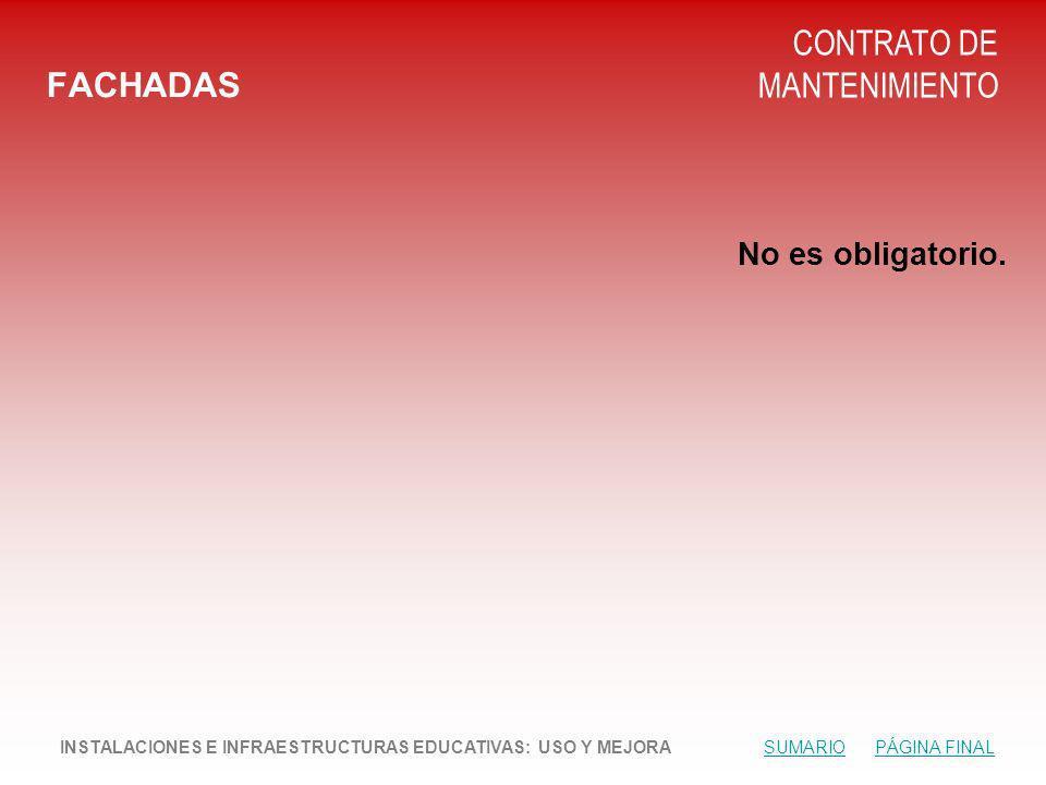 FACHADAS CONTRATO DE MANTENIMIENTO No es obligatorio.