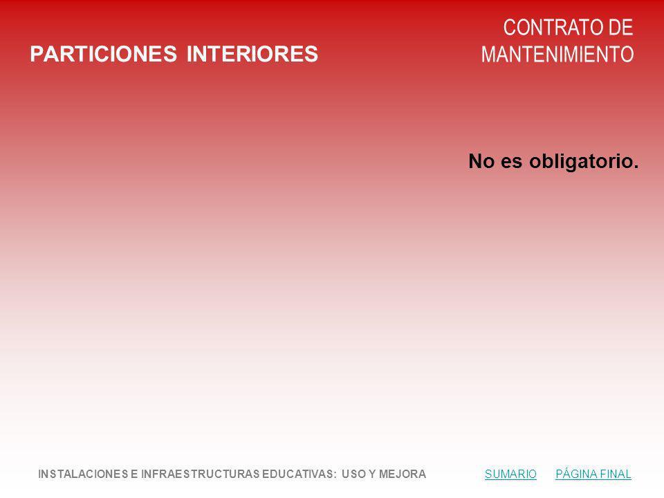 PARTICIONES INTERIORES CONTRATO DE MANTENIMIENTO No es obligatorio.