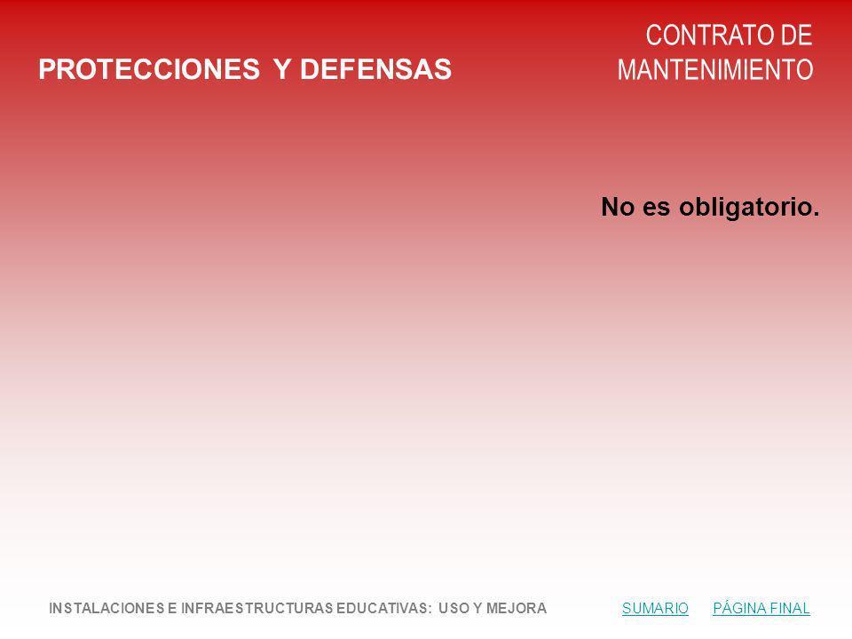 PROTECCIONES Y DEFENSAS CONTRATO DE MANTENIMIENTO No es obligatorio.
