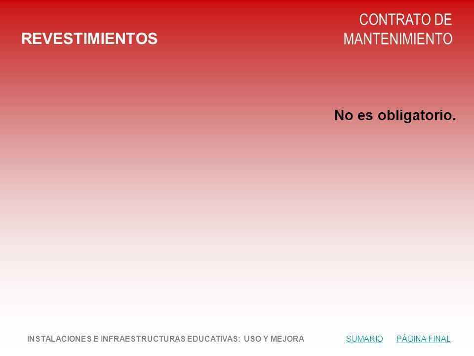 REVESTIMIENTOS CONTRATO DE MANTENIMIENTO No es obligatorio.