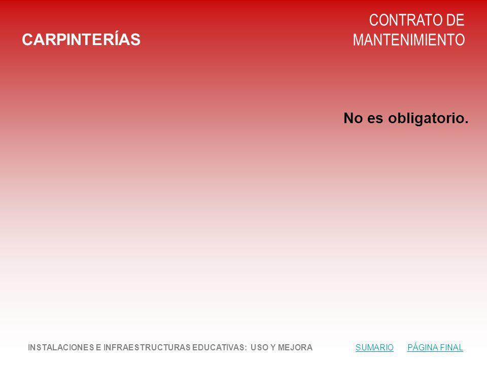 CARPINTERÍAS CONTRATO DE MANTENIMIENTO No es obligatorio.