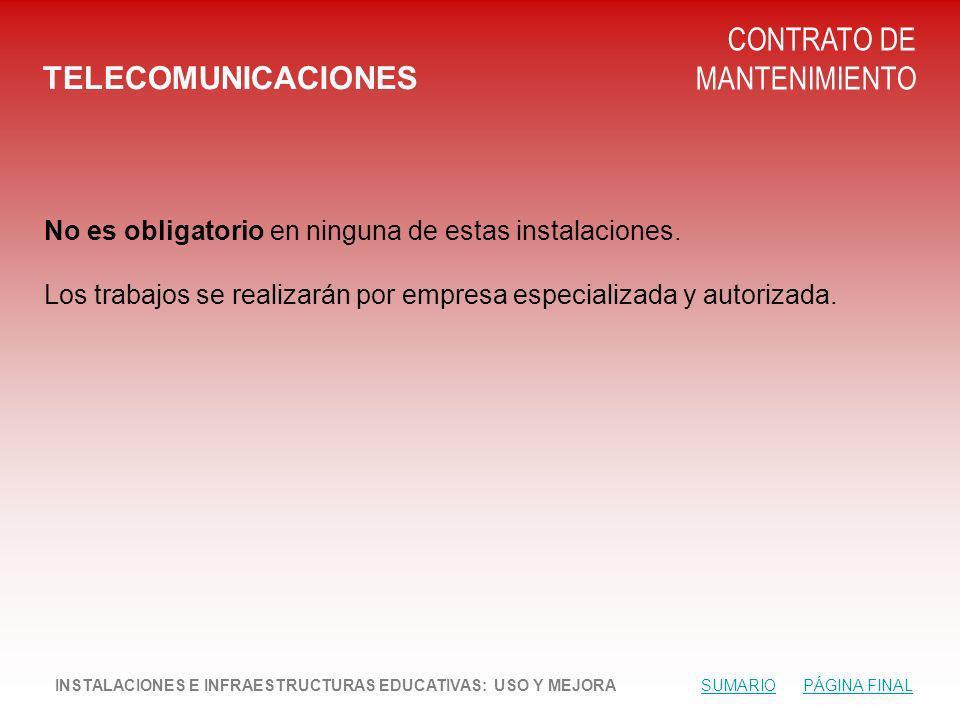 TELECOMUNICACIONES CONTRATO DE MANTENIMIENTO No es obligatorio en ninguna de estas instalaciones.