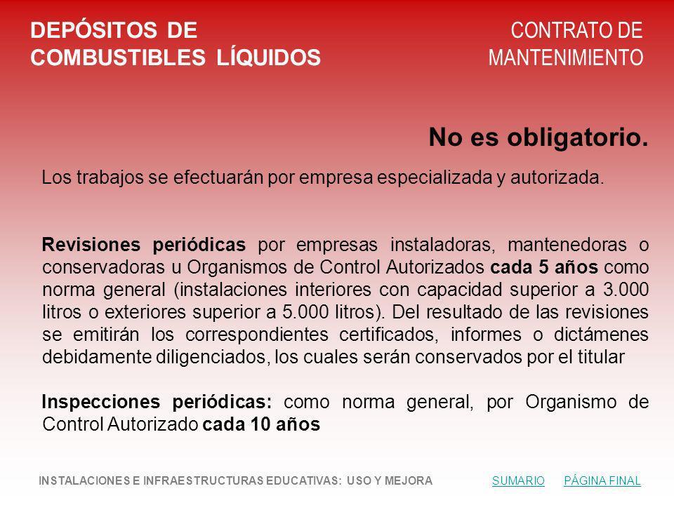 DEPÓSITOS DE COMBUSTIBLES LÍQUIDOS CONTRATO DE MANTENIMIENTO No es obligatorio.