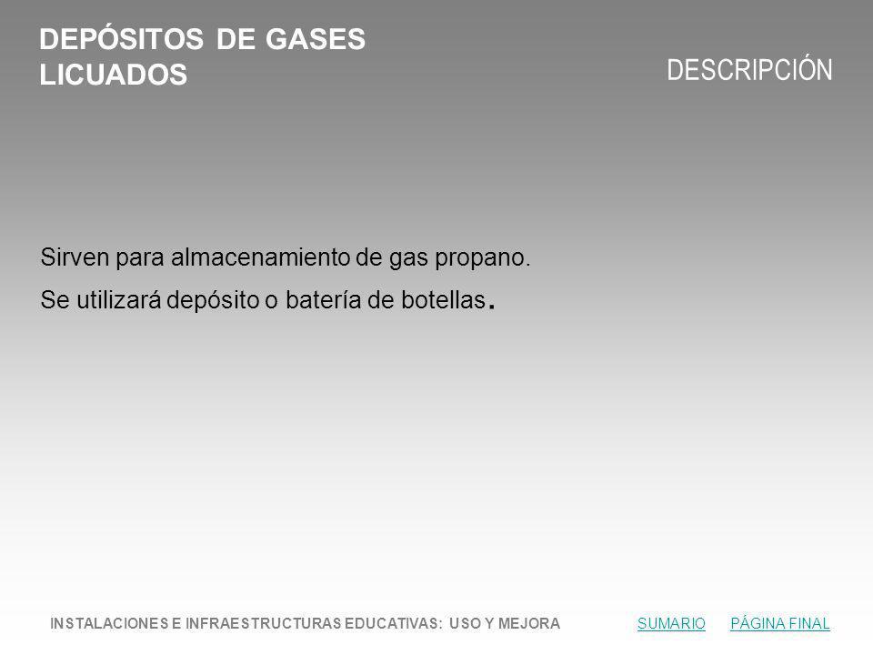 DEPÓSITOS DE GASES LICUADOS DESCRIPCIÓN Sirven para almacenamiento de gas propano.