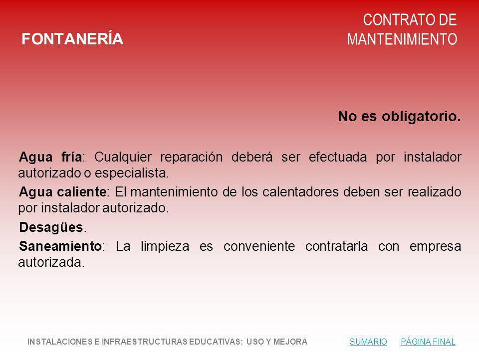 FONTANERÍA CONTRATO DE MANTENIMIENTO No es obligatorio.