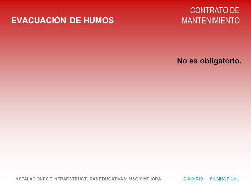 EVACUACIÓN DE HUMOS CONTRATO DE MANTENIMIENTO No es obligatorio.