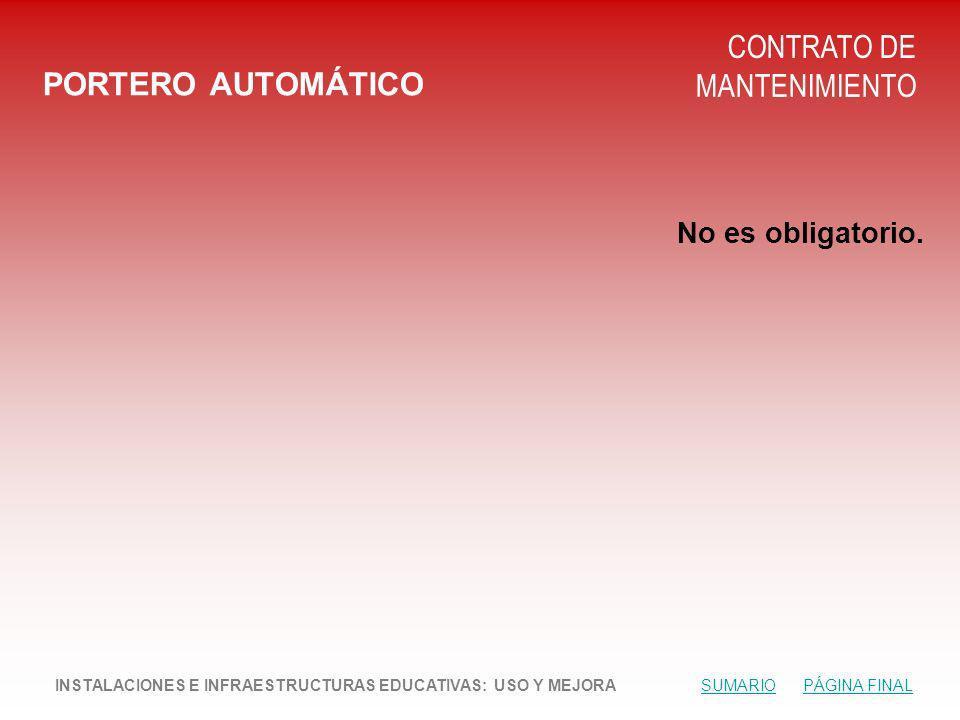 PORTERO AUTOMÁTICO CONTRATO DE MANTENIMIENTO No es obligatorio.