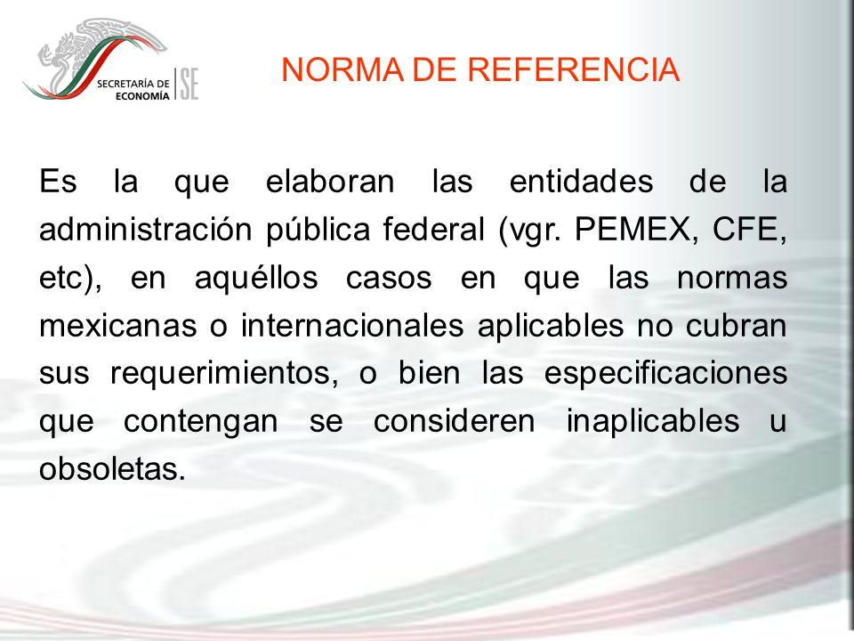 Es la que elaboran las entidades de la administración pública federal (vgr. PEMEX, CFE, etc), en aquéllos casos en que las normas mexicanas o internac