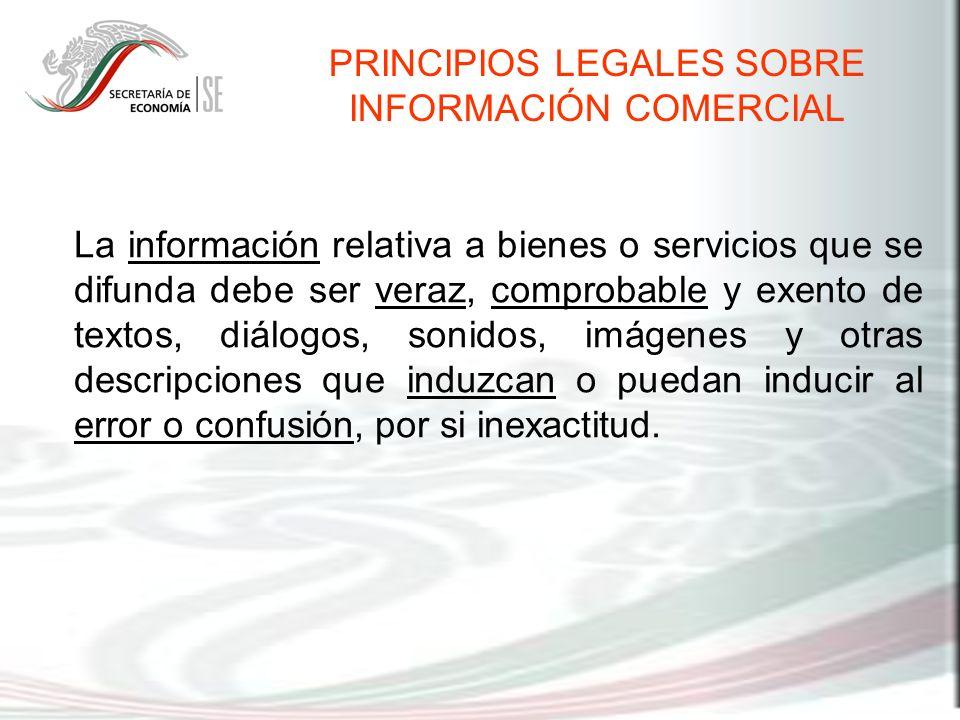 La información relativa a bienes o servicios que se difunda debe ser veraz, comprobable y exento de textos, diálogos, sonidos, imágenes y otras descri
