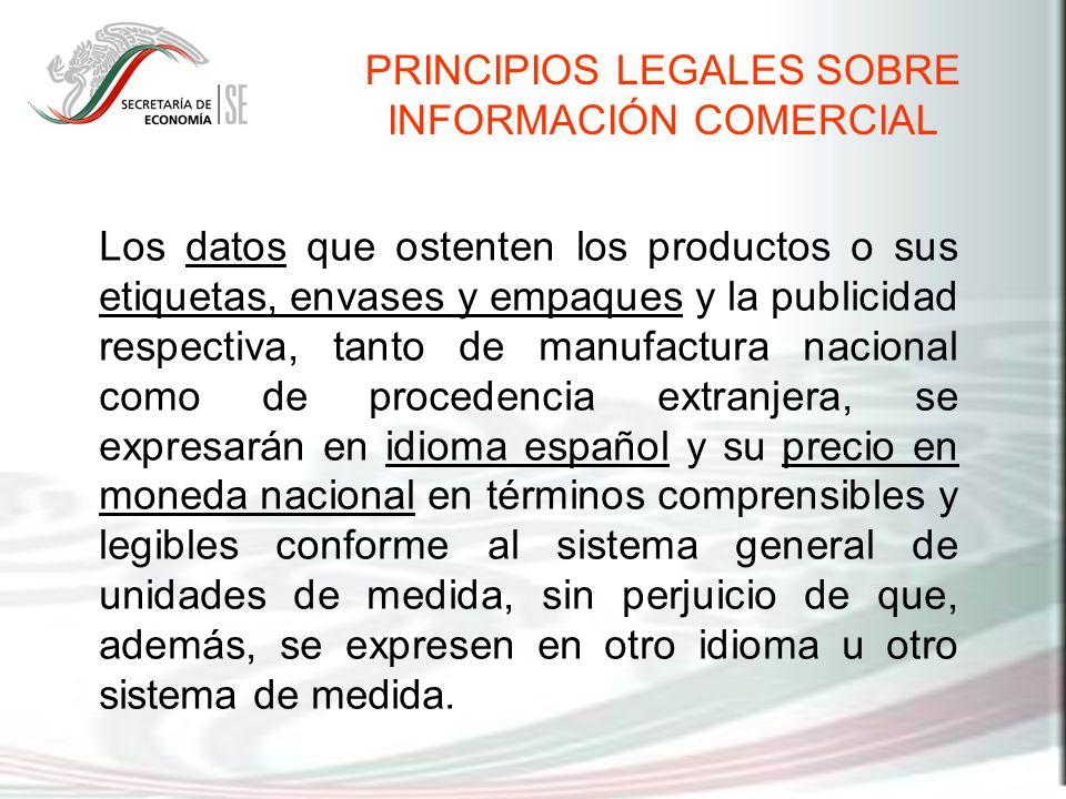 Los datos que ostenten los productos o sus etiquetas, envases y empaques y la publicidad respectiva, tanto de manufactura nacional como de procedencia