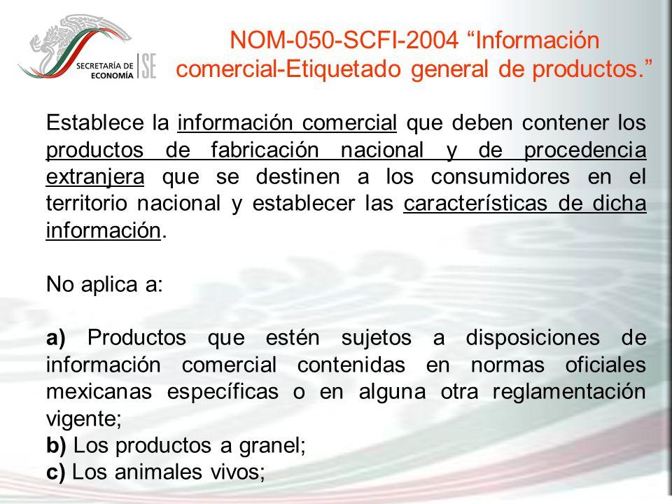 Establece la información comercial que deben contener los productos de fabricación nacional y de procedencia extranjera que se destinen a los consumid