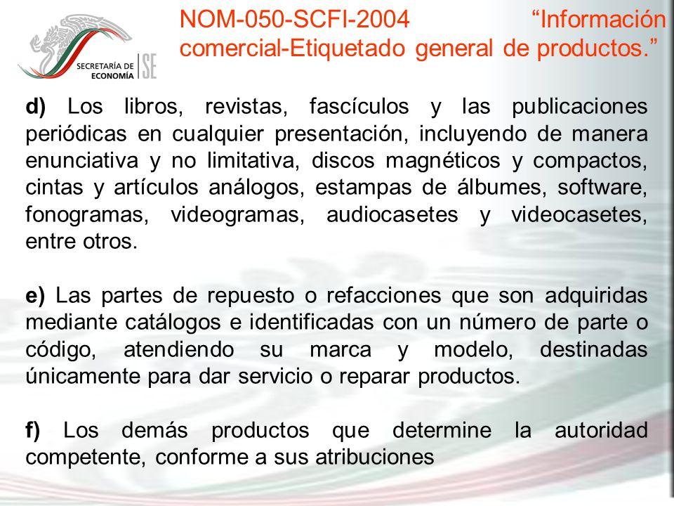 d) Los libros, revistas, fascículos y las publicaciones periódicas en cualquier presentación, incluyendo de manera enunciativa y no limitativa, discos