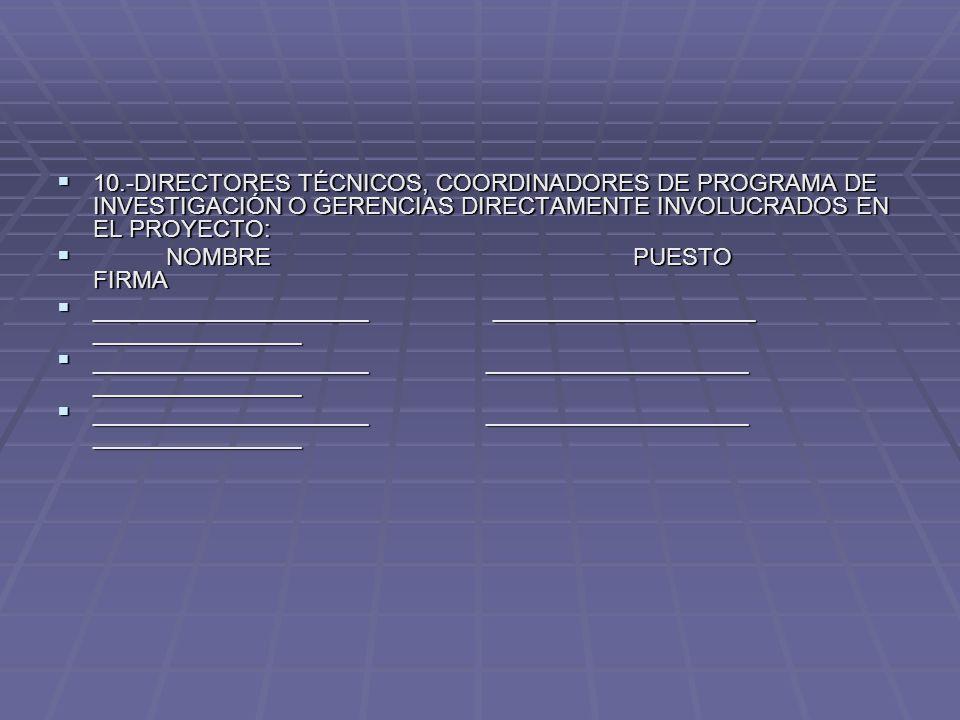 10.-DIRECTORES TÉCNICOS, COORDINADORES DE PROGRAMA DE INVESTIGACIÓN O GERENCIAS DIRECTAMENTE INVOLUCRADOS EN EL PROYECTO: 10.-DIRECTORES TÉCNICOS, COO