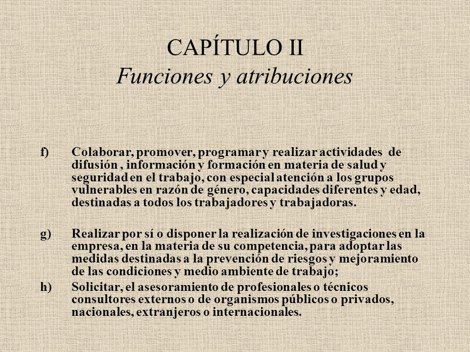CAPÍTULO II Funciones y atribuciones f)Colaborar, promover, programar y realizar actividades de difusión, información y formación en materia de salud