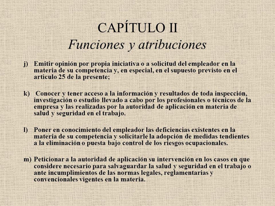 CAPÍTULO II Funciones y atribuciones j)Emitir opinión por propia iniciativa o a solicitud del empleador en la materia de su competencia y, en especial
