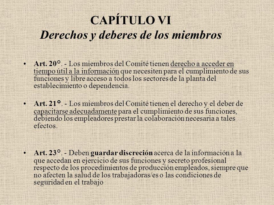 CAPÍTULO VI Derechos y deberes de los miembros Art. 20°. - Los miembros del Comité tienen derecho a acceder en tiempo útil a la información que necesi