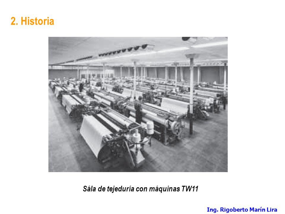 2. Historia Sála de tejeduría con máquinas TW11 Ing. Rigoberto Marín Lira