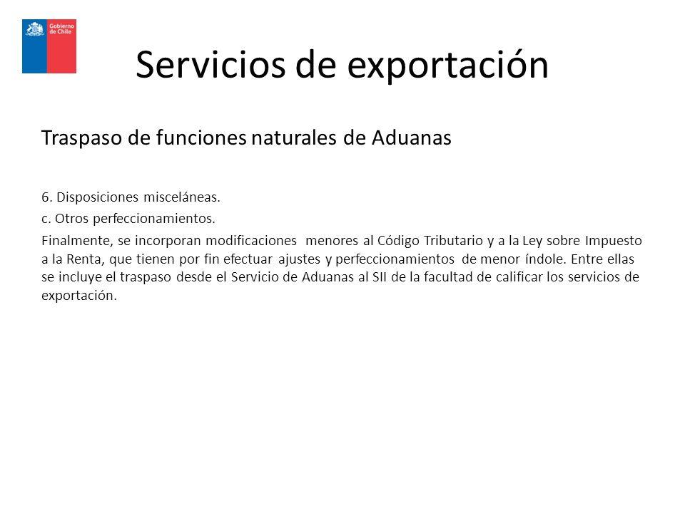 Servicios de exportación Traspaso de funciones naturales de Aduanas 6.