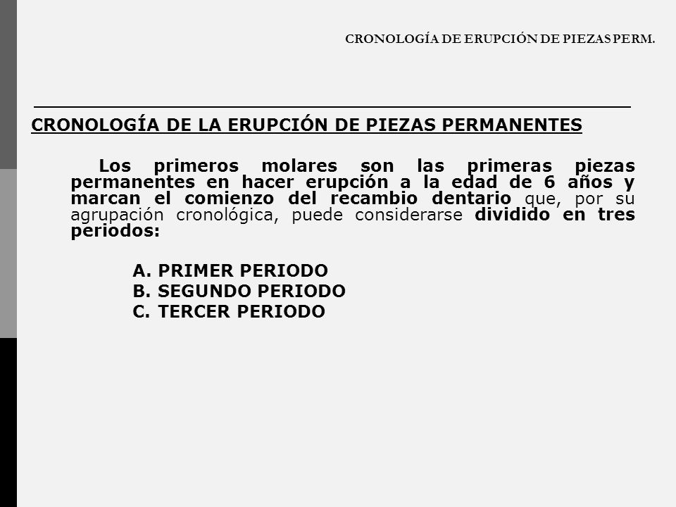 CRONOLOGÍA DE ERUPCIÓN DE PIEZAS PERM.