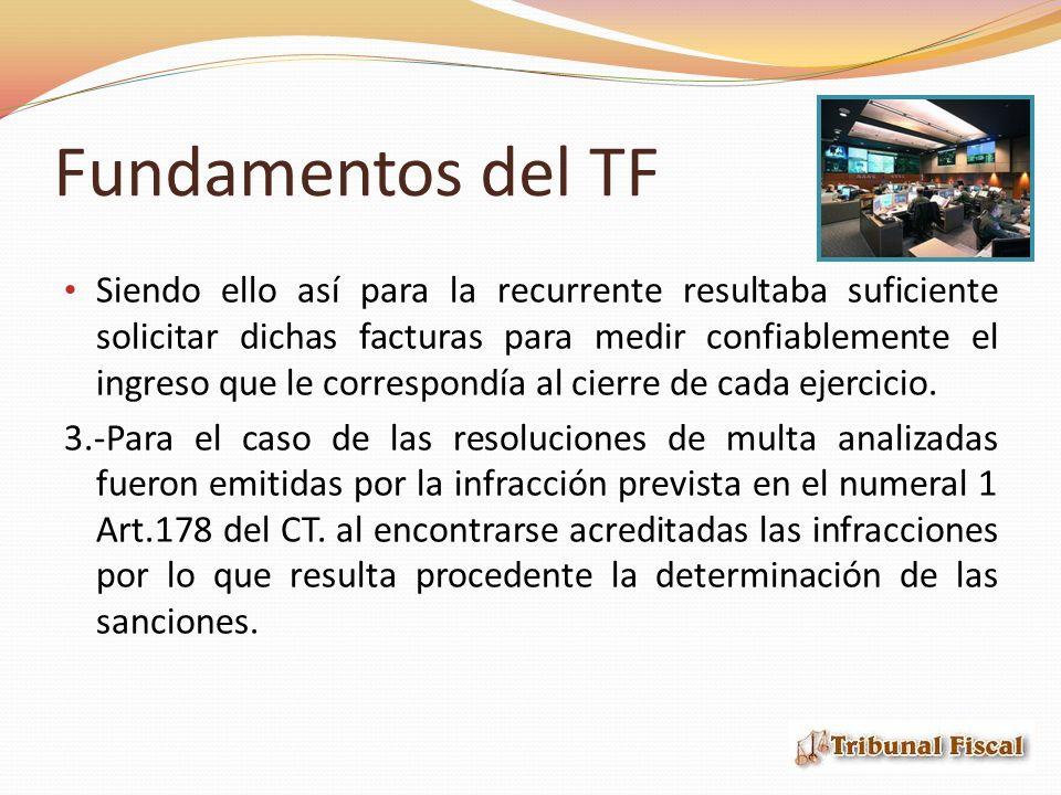 Fundamentos del TF Siendo ello así para la recurrente resultaba suficiente solicitar dichas facturas para medir confiablemente el ingreso que le correspondía al cierre de cada ejercicio.