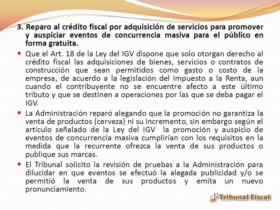 3. Reparo al crédito fiscal por adquisición de servicios para promover y auspiciar eventos de concurrencia masiva para el público en forma gratuita. Q