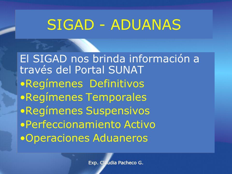 SIGAD - ADUANAS La información del SIGAD nos permite cruzar la documentacion proporcionada por los contribuyentes que realizan operaciones de comercio exterior e incluso tomar conocimiento de operaciones que no nos fueron informadas.