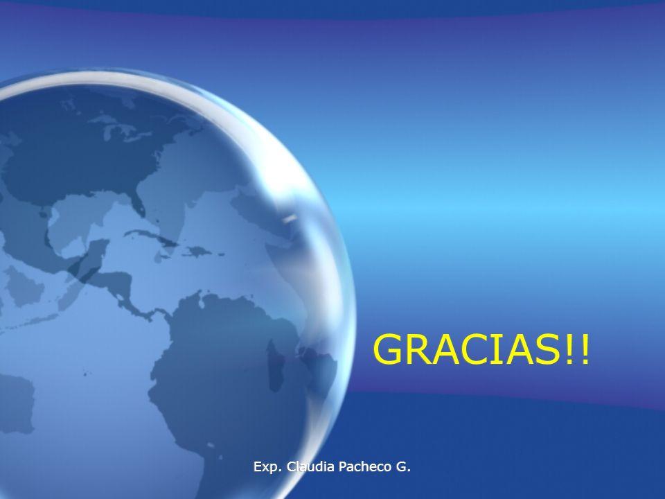 GRACIAS!! Exp. Claudia Pacheco G.