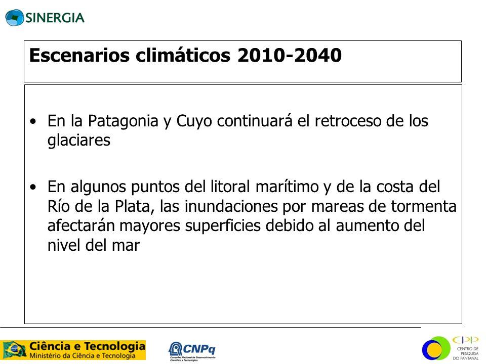 Escenarios climáticos 2010-2040 En la Patagonia y Cuyo continuará el retroceso de los glaciares En algunos puntos del litoral marítimo y de la costa d