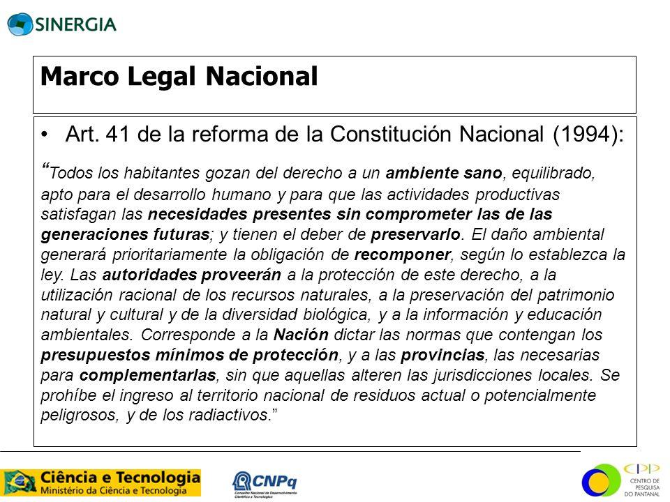 Marco Legal Nacional Art. 41 de la reforma de la Constitución Nacional (1994): Todos los habitantes gozan del derecho a un ambiente sano, equilibrado,