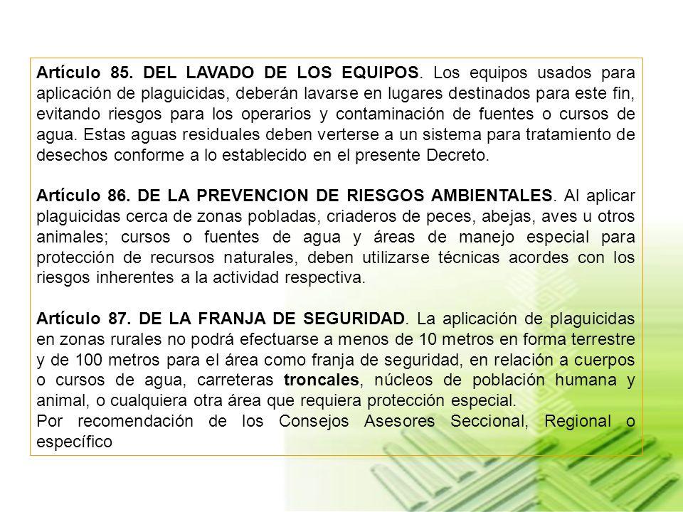 Artículo 82. DE LOS TIPOS DE APLICACION. En aplicación de plaguicidas se consideran las formas aérea y terrestre para los diferentes ámbitos: agrícola