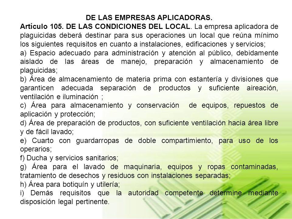 DE LA APLICACION TERRESTRE. Artículo 103. DEL CUMPLIMIENTO DE LAS NORMAS. Toda empresa, persona natural o jurídica que se dedique a aplicación terrest