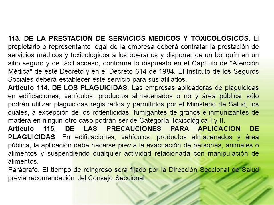 Artículo 111. DE LOS OPERARIOS. Las empresas aplicadoras de plaguicidas solo podrán emplear operarios que cumplan con los requisitos señalados en el C