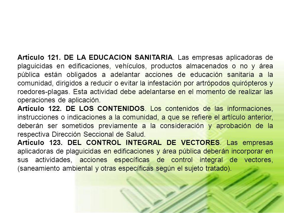 Artículo 117. DE LAS INSTRUCCIONES PARA APLICACION. La preparación y aplicación de plaquicidas estarán sujetas a las instrucciones suministradas por l