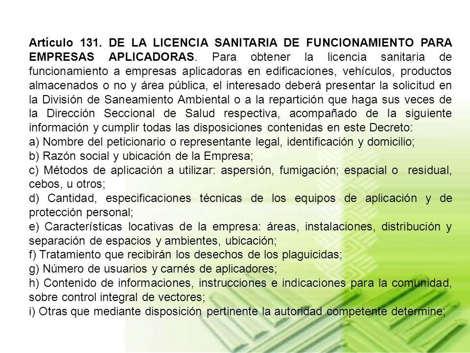 Artículo 121. DE LA EDUCACION SANITARIA. Las empresas aplicadoras de plaguicidas en edificaciones, vehículos, productos almacenados o no y área públic