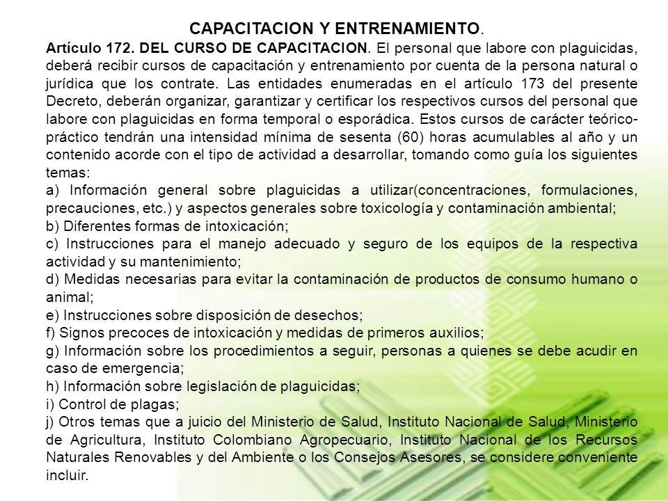 CAPITULO XIV DEL PERSONAL. Artículo 171. DEL CUMPLIMIENTO DE NORMAS. Toda persona que se dedique al uso y manejo de plaguicidas, deberá cumplir con la