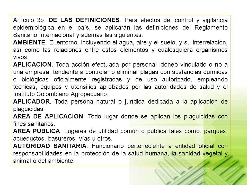 DISPOSICIONES GENERALES Y DEFINICIONES. Artículo 1o. DEL OBJETO DEL CONTROL Y VIGILANCIA EPIDEMIOLOGICA. El control y la vigilancia epidemiológica en