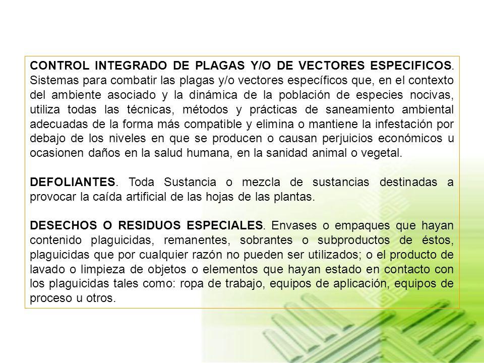 CONTROL INTEGRADO DE PLAGAS Y/O DE VECTORES ESPECIFICOS.
