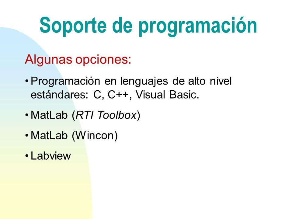 Soporte de programación Algunas opciones: Programación en lenguajes de alto nivel estándares: C, C++, Visual Basic.